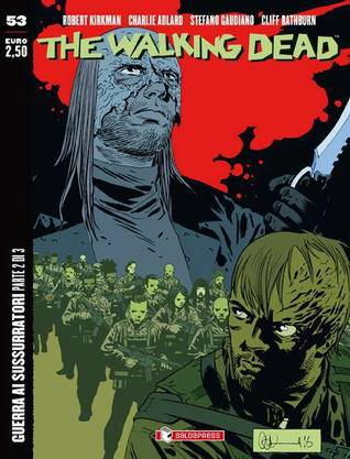 The Walking Dead n. 53: Guerra ai sussurratori (Parte 2)