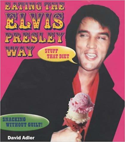 Eating The Elvis Presley Way