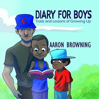 Diary for Boys:: Traits and Lessons of Growing Up
