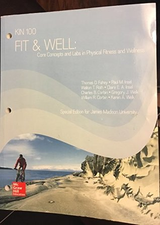 KIN 100 Fit & Well: Core Concepts and Labs in Physical Fitness and Wellness
