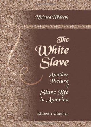 The White Slave: Another Picture Of Slave Life In America