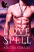 Love Spell by Kristen Strassel