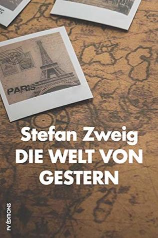 Die Welt von Gestern: Erinnerungen eines Europäers: Premium Ebook