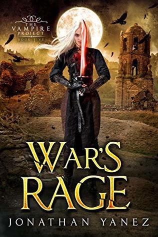 War's Rage: A Dark Fantasy Thriller (The Vampire Project Book 5)