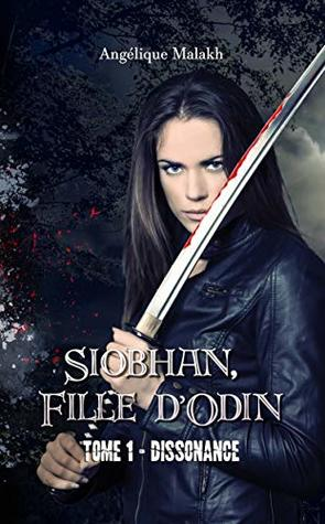 1 - Dissonance: Siobhan, Fille d'Odin