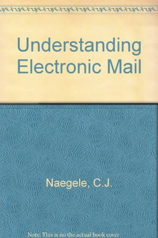 Understanding Electronic Mail (The Alfred handy guide series to computers)