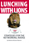Lunching with Lions: Strategies for the Networking-Averse