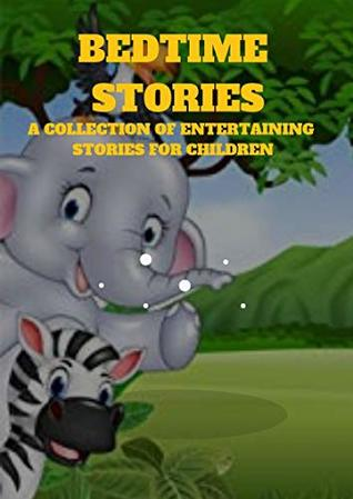 bedtime story , goodnight( kids): (childrens books)( fun bedtime stories for kids ages 2-12-Perfect for Bedti)