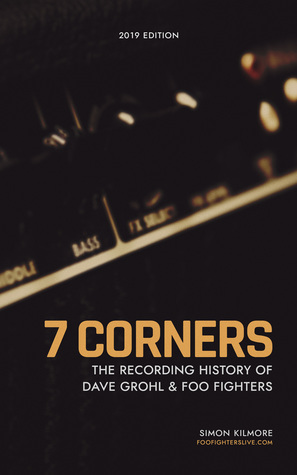 7 Corners - The Recording History Of Dave Grohl And Foo Fighters