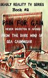 Pain For Gain (Deadly Reality TV #2)