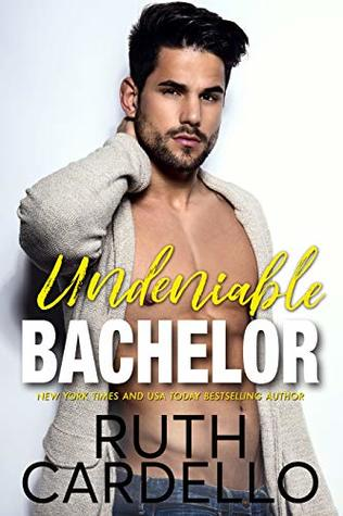 Undeniable Bachelor by Ruth Cardello