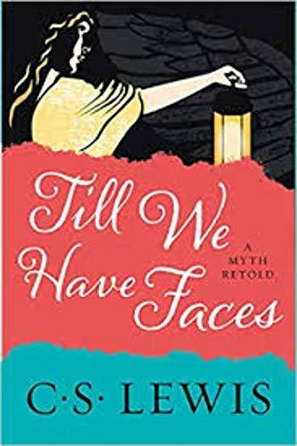 Till we have Faces -- A Myth Retold
