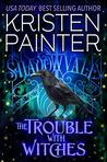 The Trouble With Witches (Shadowvale, #1)