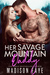 Her Savage Mountain Daddy (Blackthorn Mountain Men, #9)