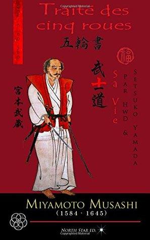 Traité des cinq roues - La vie de Miyamoto Musashi