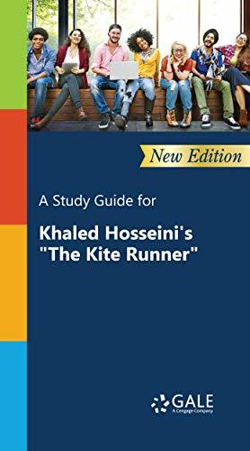 "A Study Guide (New Edition) for Khaled Hosseini's ""The Kite Runner"" (Novels for Students Book 60)"
