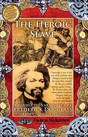 The Heroic Slave: David Walker's Appeal