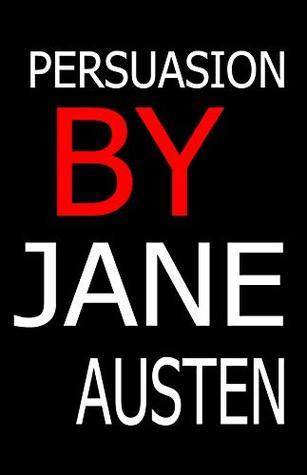 PERSUASION AUSTEN: BY JANE AUSTEN