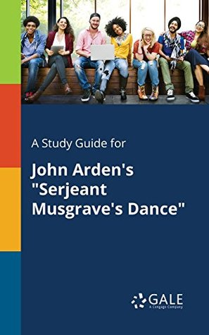 "A Study Guide for John Arden's ""Serjeant Musgrave's Dance"""