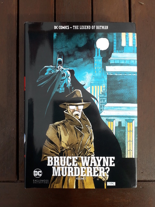 Batman: Bruce Wayne, Murderer? Volume 1.