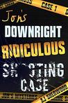 Jon's Downright Ridiculous Shooting Case (Jon's Mysteries Case, #1)