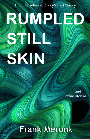 Rumpled Still Skin and Other Stories