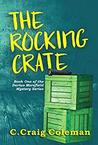The Rocking Crate: Murder Mystery/Ghost Story (The Darius Morefield Mysteries Series Book 1)