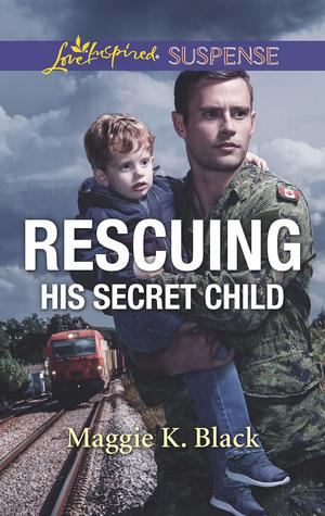 Rescuing His Secret Child (True North Heroes #3)