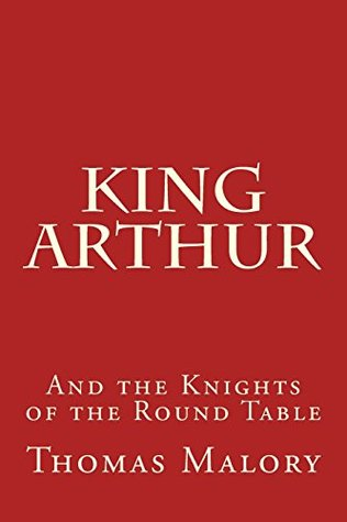 King Arthur: And the Knights of the Round Table