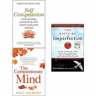 The Gifts of Imperfection / Self Compassion / The Compassionate Mind