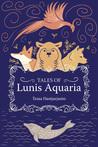 Tales of Lunis Aq...