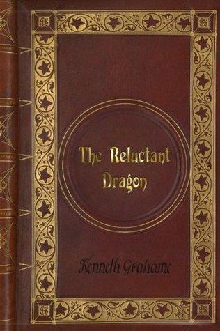 Kenneth Grahame - The Reluctant Dragon