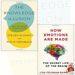 Knowledge Illusion and How Emotions Are Made 2 Books Bundle Collection With Gift Journal - Why We Never Think Alone, The Secret Life of the Brain