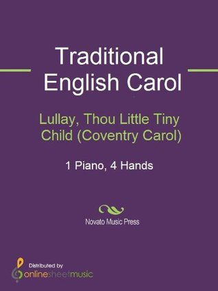 Lullay, Thou Little Tiny Child (Coventry Carol)