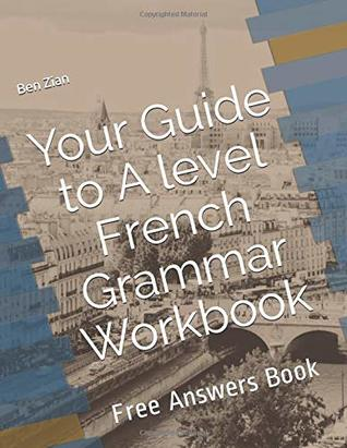 Your Guide to A level French Grammar Workbook: Free Answers Book