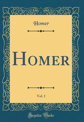 Homer, Vol. 1