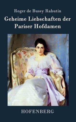 Geheime Liebschaften der Pariser Hofdamen