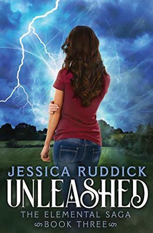 Unleashed (The Elemental Saga #3)