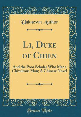 Li, Duke of Chien: And the Poor Scholar Who Met a Chivalrous Man; A Chinese Novel