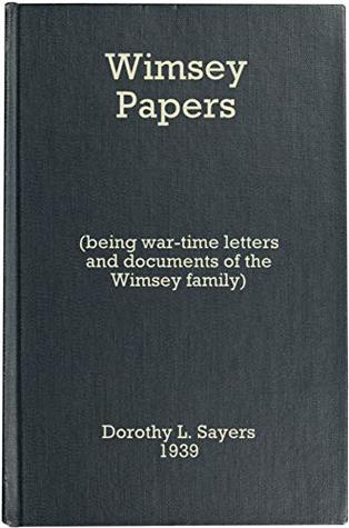 The Wimsey Papers—The Wartime Letters and Documents of the Wimsey Family