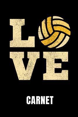 Love Carnet: Id�e Cadeau Pour Les Joueurs de Volley-Ball - Cahier de 110 Pages Lign�es - Format 6x9 Din A5 - Couverture Souple Mat -
