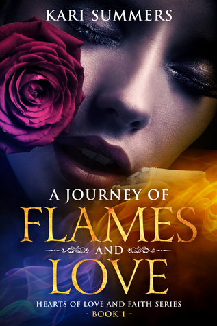 A Journey of Flames and Love: Hearts of Love and Faith Series: Book 1