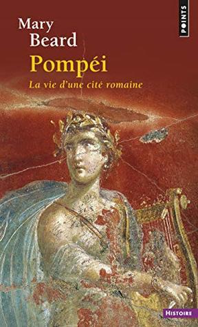 Pompei : La vie d'une cité romaine