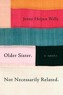 Older Sister. Not Necessarily Related.: A Memoir