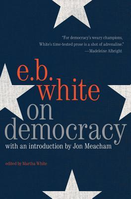 On Democracy by E.B. White