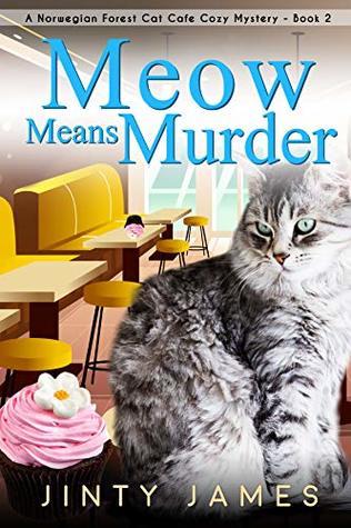 Meow Means Murder (Norwegian Forest Café #2)