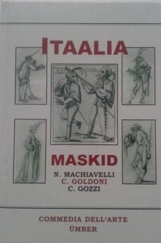Itaalia Maskid : Commedia dell'arte ümber