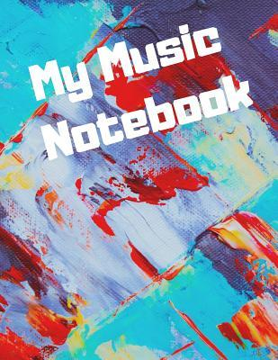 My Music Notebook: Blank Sheet Music Journal for Music Composition, Lyrics and Note Writing. 12 Staves Per Page. Abstract Painting Theme