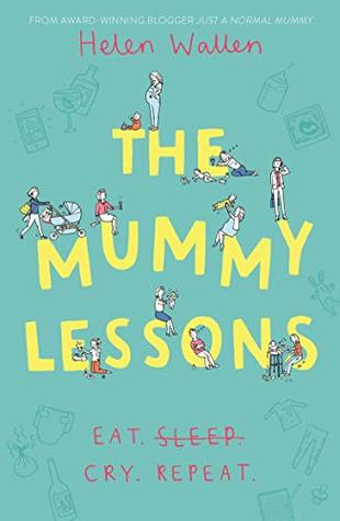 The Mummy Lessons: The laugh-out-loud novel for all exhausted parents and parents-to-be