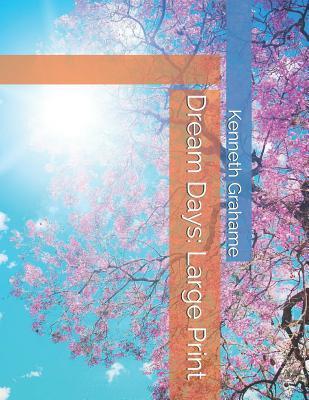 Dream Days: Large Print